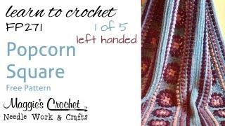Popcorn Square Part 1 of 5 Left Hand Free Crochet Pattern FP271