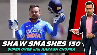 SHAW smashes 150 vs NZ XI | Super Over with Aakash Chopra | Cricket News