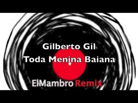 Gilberto Gil - Toda Menina Baiana Elm Remix