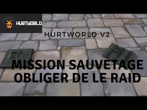 HURTWORLD FR : MISSION SAUVETAGE OBLIGER DE LE RAID PART:3