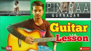 Pinjraa ||Gurnazar|Jaani|B Praak||-Easy Guitar Chords/Lessons/Tutorial/Guitar Cover..By-Merajul