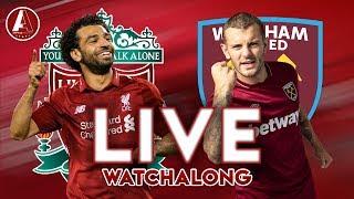 LIVERPOOL VS WEST HAM *LIVE* | Watchalong Stream