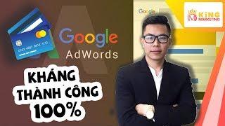 Hướng dẫn kháng tài khoản Google Ads bị tạm ngưng do thanh toán thành công 100% 9/2019