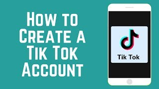 How to Create a New Tik Tok Account in 2 Minutes 2018