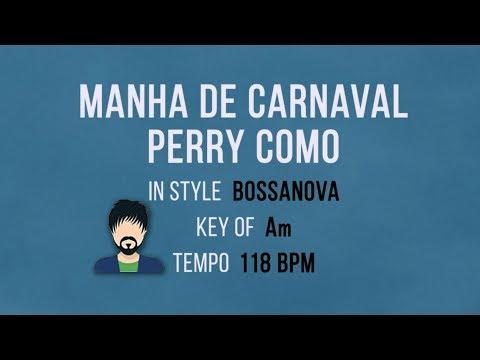 Manha De Carnaval - Perry Como - Luiz Bonfa - Karaoke Backing Track
