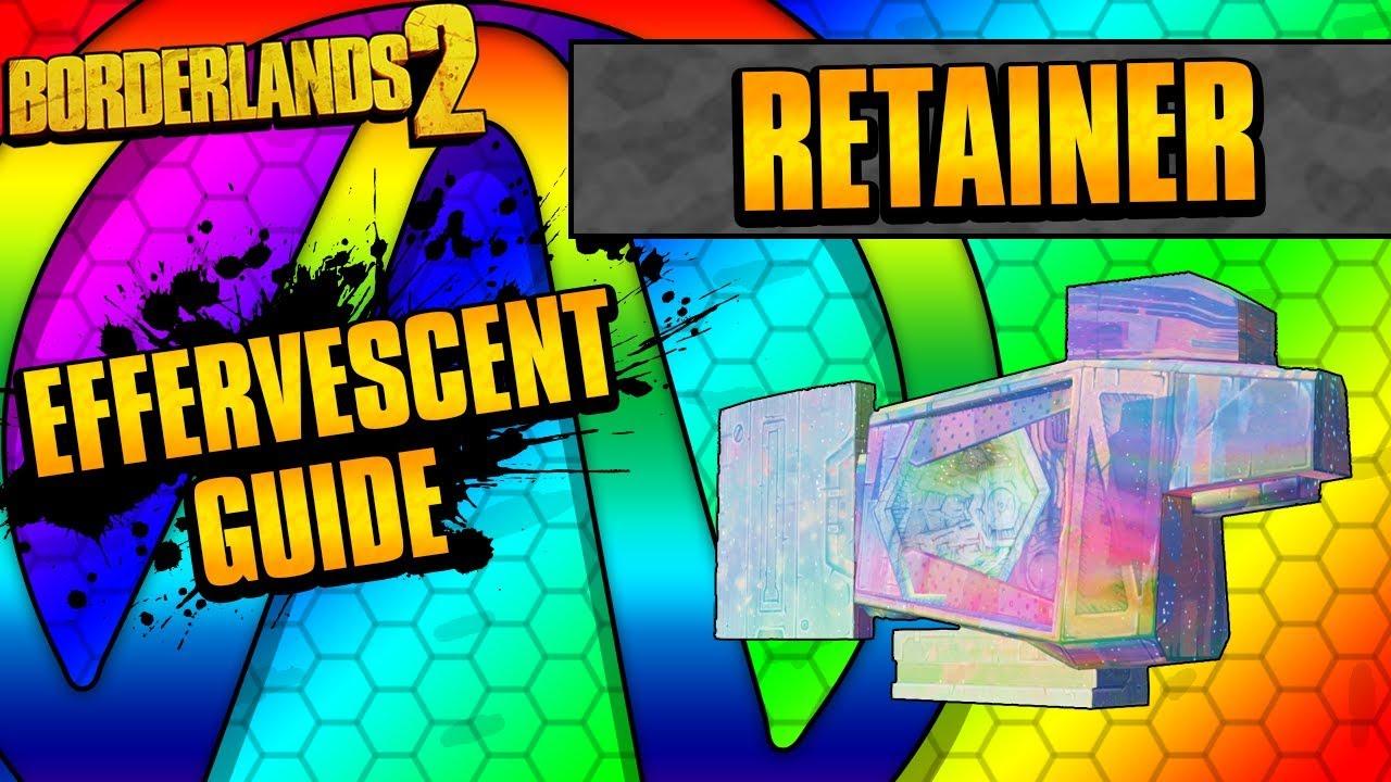 Borderlands 2 | Retainer Effervescent Shield Guide