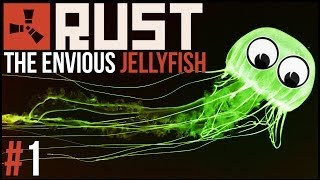 Rust | #1 | The Envious Jellyfish.