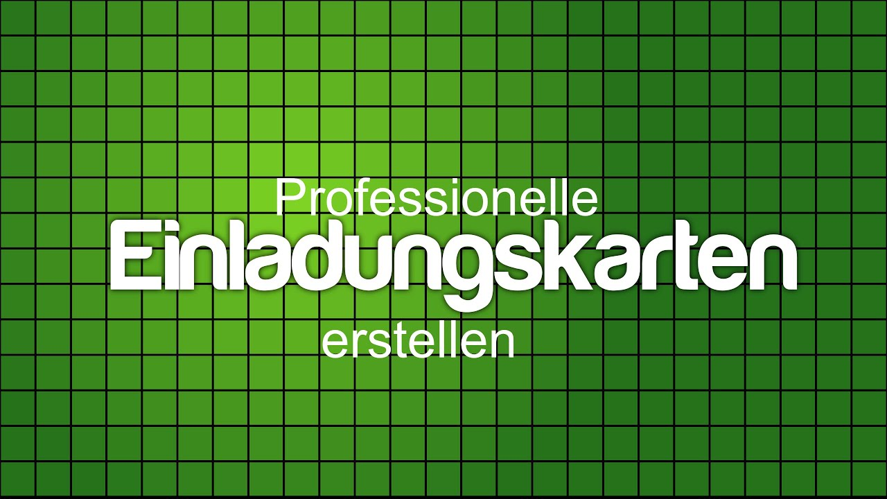 professionelle einladungskarten erstellen tutorial youtube. Black Bedroom Furniture Sets. Home Design Ideas