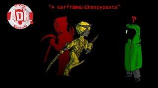 ADR - Episode 109: A Warframe Creepypasta