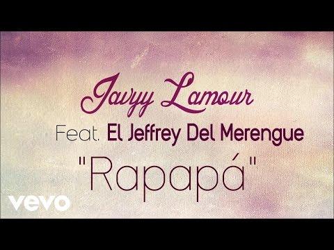 Javyy L'amour - Rapapá (Audio) ft. El Jeffrey