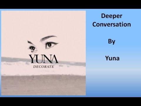 Yuna-  Deeper Conversation (Lyrics)