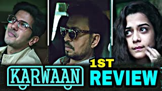 Karwaan movie Review | Irrfan khan | Dulquer Salman | Mithila Palkar | Kaarwan First Movie Review