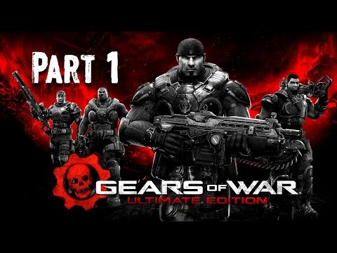 Gears of War Ultimate Edition Walkthrough Part 1 - Gears of War Remastered Gameplay