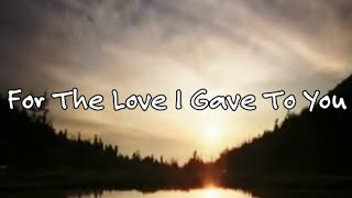 For The Love I Gave To You - The Delfonics