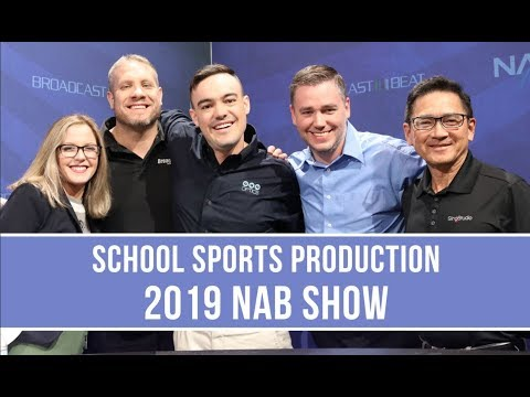 High School Sports Production Equipment Trends - 2019 NAB Show