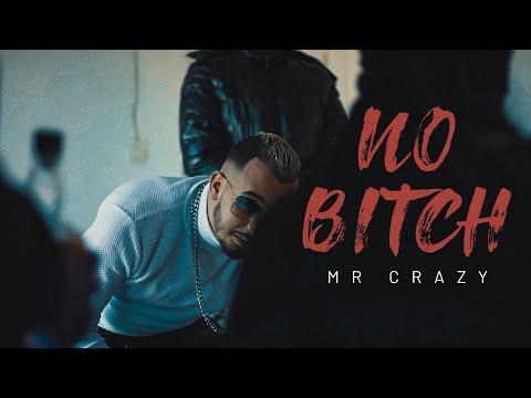 MR CRAZY - NO B*TCH !