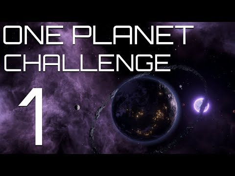 Stellaris - The One Planet Challenge - Part 1 - Tiny World, Big Goals
