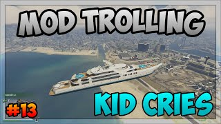 "GTA 5 Online: ""MOD MENU TROLLING - KID CRYING'' #13 (GTA 5 MODS)"