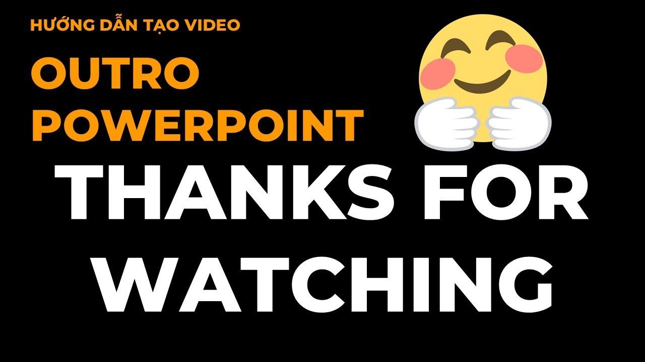Hướng dẫn làm video outro bằng Powerpoint