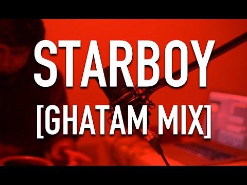 The Weeknd - Starboy ft. Daft Punk (Ghatam...