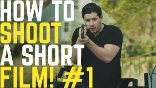 How to shoot a very short film w/ cheap gear - Part 1   Educational