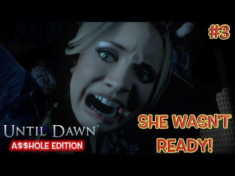 SHE WASN'T READY! ( FUNNY UNTIL DAWN GAMEPLAY, A$$HOLE EDITION #3)