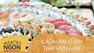 Dạy cách làm Sushi | Món Ngon Việt Nam