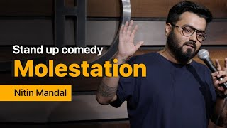 Molestation - Stand Up Comedy ft. Nitin Mandal.  #StandupComedy #Comedy #NitinMandal
