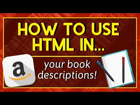 How To Use HTML In Your Book Descriptions On KDP