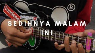Gambar cover SEDIHNYA MALAM INI (lirik & chord) | Cover Ukulele By Alvin Sanjaya