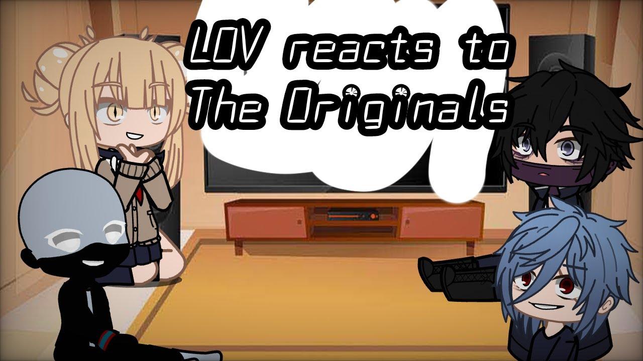 Download    L.O.V reacts to The Originals    Part 5   