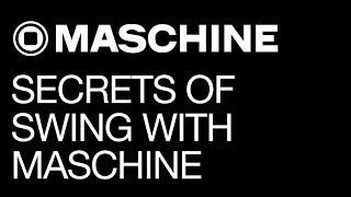 Secrets of Swing in Maschine 2