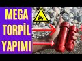 torpil ( torpil nasıl yapılır ) torpil yapımı )( torpil patlatma
