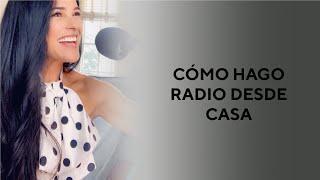 Cómo hago radio desde casa 🎙  Martha Debayle