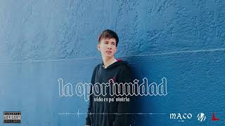 Maco - La Oportunidad LEY MUSIC https://www.instagram.com/leymusic.uy/