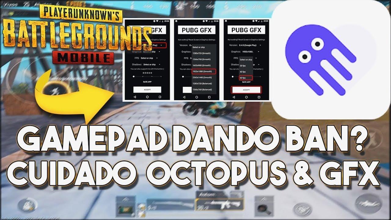 Cuidado Gamepad Esta Dando Ban? Octopus & Gfx Tools - Pubg Mobile