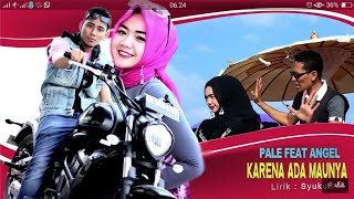 PALE KTB Feat ENGEL - KARENA ADA MAUNYA (Album House Mix Pale Ktb Aci Kucici) HD Video Quality 2018