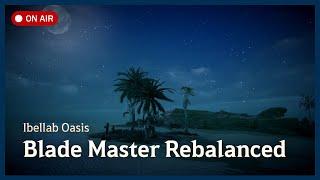 Blade Master Rebalanced [Ibellab Oasis│Black Desert Mobile]