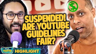 SUSPENDED! ARE YOUTUBE GUIDELINE CHANGES FAIR? | Double Toasted