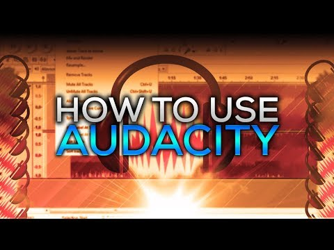 How To Use Audacity | 2017