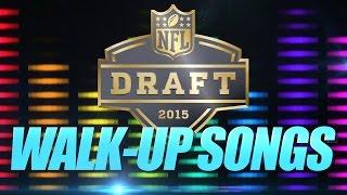 Walk Up Songs For 2015 NFL Draft | CampusInsiders