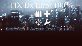 How To Fix Battlefield 4 [Direct X Error Fix]|[Free + Download]