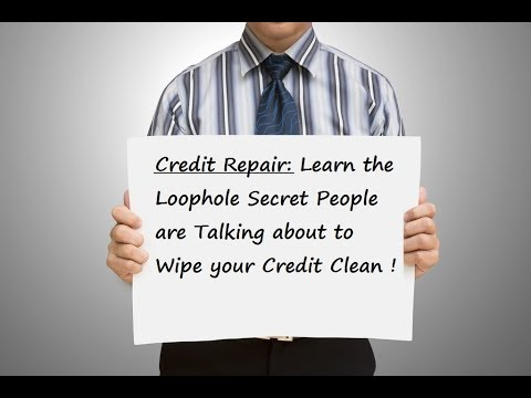 Credit Repair Learn The Loophole Secret People Are Talking About To