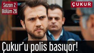 Çukur 2.Sezon 26.Bölüm - Çukur'u Polis Basıyor!