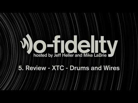 lo-fidelity episode 5. Review - XTC - Drums and Wires
