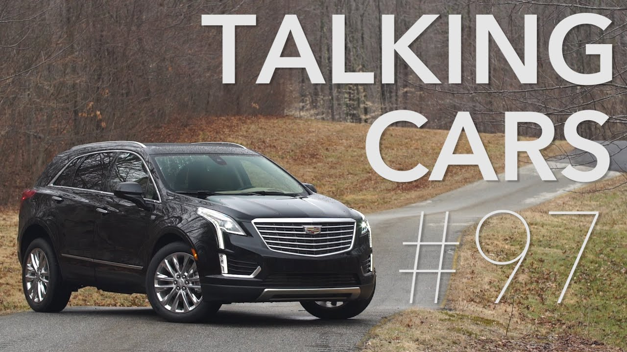 Talking cars with consumer reports 97 cadillac ct6 xt5 and chevrolet volt
