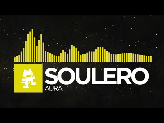 [Electro] - Soulero - Aura [Monstercat Release]