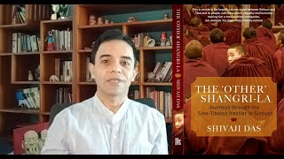 Shivaji Das talks about his latest book, 'The Other Shangri-La'