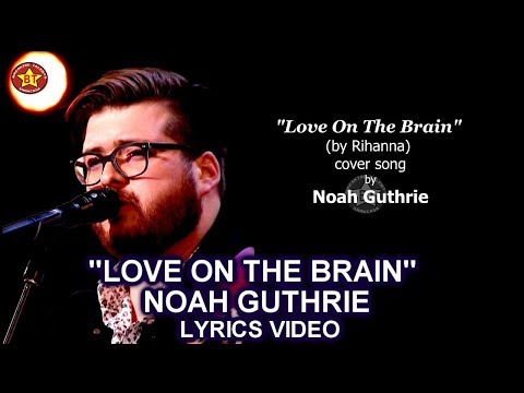 "Noah Guthrie ""Love On The Brain"" LYRICS VIDEO (Cover Song) Audition America's Got Talent 2018"