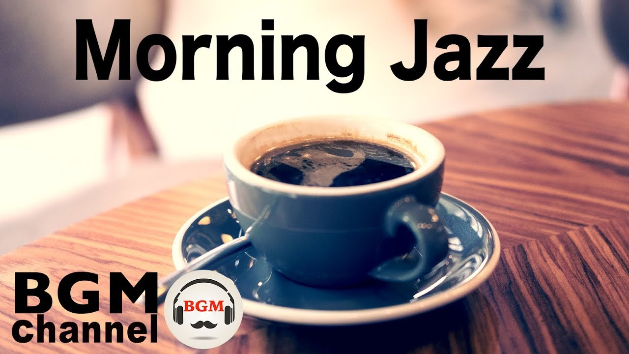 Morning Jazz Music Relaxing Music For Work And Study Youtube